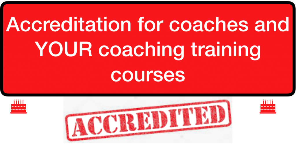 Accreditation for coaches and YOUR coaching training courses